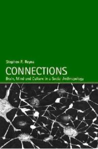 Connections: Mind, Brain and Culture in Social Anthropology
