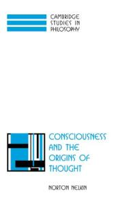 Consciousness and the Origins of Thought (Cambridge Studies in Philosophy)