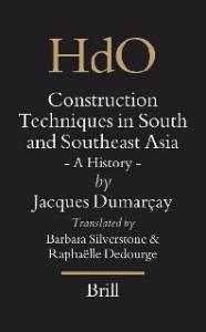 Construction Techniques In South And Southeast Asia: A History (Handbook of Oriental Studies Handbuch Der Orientalistik)