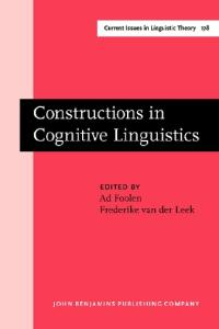 Constructions in Cognitive Linguistics: Selected Papers from the International Cognitive Linguistics Conference, Amsterdam, 1997 (Current Issues in Linguistic Theory)