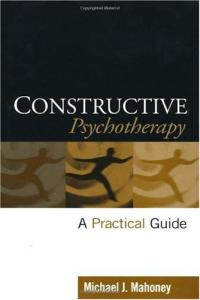 Constructive Psychotherapy: A Practical Guide