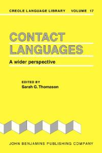 Contact Languages: A Wider Perspective (Creole Language Library)
