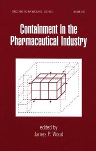 Containment in the Pharmaceutical Industry (Drugs and the Pharmaceutical Sciences)