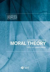 Contemporary Debates in Moral Theory (Contemporary Debates in Philosophy)