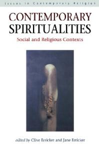 Contemporary Spiritualities: Social and Religious Contexts (Issues in Contemporary Religion)