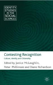 Contesting Recognition: Culture, Identity and Citizenship