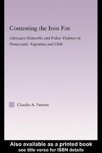 Contesting the Iron Fist: Advocacy Networks and Police Violence in Democratic Argentina and Chile (Latin American Studies-Social Sciences & Law)
