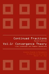 Continued Fractions Vol 1: Convergence Theory