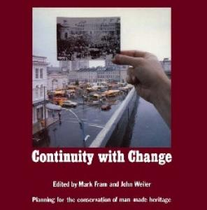 Continuity With Change: Planning for the Conservation of Man-Made Heritage
