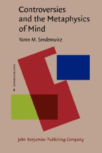 Controversies and the Metaphysics of Mind