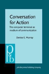 Conversation for Action: the Computer Terminal as Medium of Communication