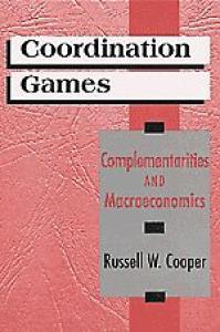 Coordination Games : Complementarities and Macroeconomics