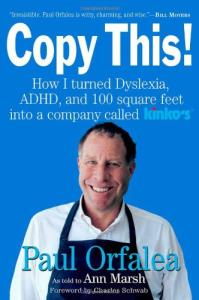 Copy This!: How I Turned Dyslexia, ADHD, and 100 Square Feet Into a Company Called Kinko's