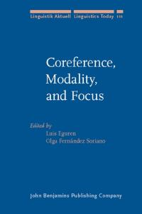 Coreference, Modality, and Focus: Studies on the syntax-semantics interface (Linguistik Aktuell   Linguistics Today)