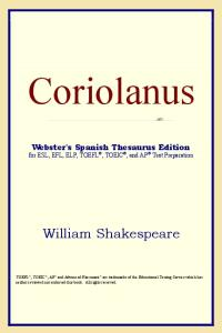 Coriolanus (Webster's Spanish Thesaurus Edition)
