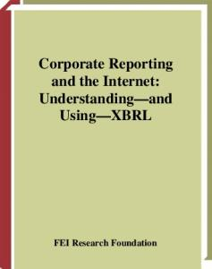 Corporate Reporting and the Internet: Understanding and Using XBRL