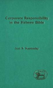 Corporate Responsibility in the Hebrew Bible (The Library of Hebrew Bible - Old Testament Studies)