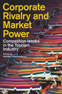 Corporate Rivalry and Market Power: Competition Issues in the Tourism Industry (Tourism, Retailing and Consumption)