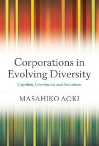 Corporations in Evolving Diversity: Cognition, Governance, and Institutions (Clarendon Lectures in Management Studies)