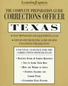 Corrections Officer: Texas: Complete Preparation Guide (Learning Express Law Enforcement Series Texas)
