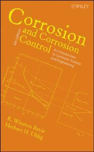 Corrosion and Corrosion Control 4th Edition