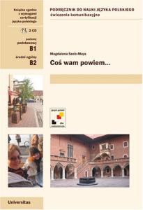 Cos wam powiem... (Communicative Exercises for Intermediates, Polish language)