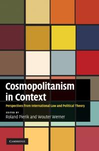 Cosmopolitanism in Context: Perspectives from International Law and Political Theory