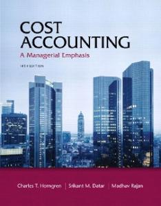 Cost Accounting - A Managerial Emphasis, 14th Edition