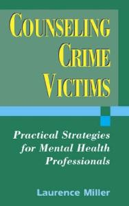 Counseling Crime Victims: Practical Strategies for Mental Health Professionals
