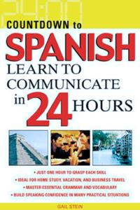 Countdown to Spanish : Learn to Communicate in 24 Hours