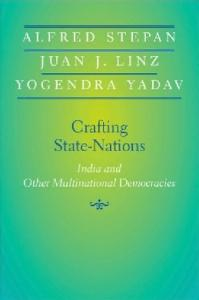 Crafting State-Nations: India and Other Multinational Democracies