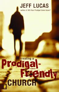Creating a Prodigal-Friendly Church
