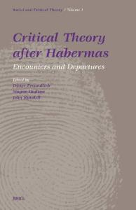 Critical Theory After Habermas: Encounters and Departures  No. 1