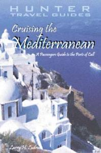 Cruising the Mediterranean: A Guide to the Ports of Call (Crusing the Mediterranean)