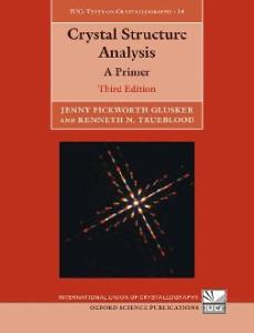 Crystal Structure Analysis: A Primer, Third Edition
