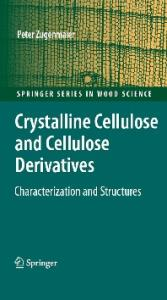 Crystalline Cellulose and Derivatives: Characterization and Structures (Springer Series in Wood Science) (Springer Series in Wood Science)
