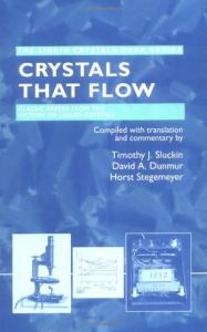 Crystals That Flow: Classic Papers from the History of Liquid Crystals (The Liquid Crystals Book Series)