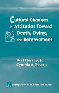 Cultural Changes in Attitudes Toward Death, Dying, and Bereavement (Springer Series on Death and Suicide)