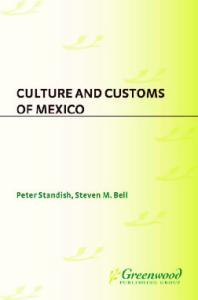Culture and Customs of Mexico (Culture and Customs of Latin America and the Caribbean)