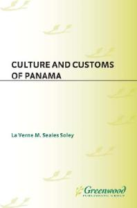 Culture and Customs of Panama (Culture and Customs of Latin America and the Caribbean)
