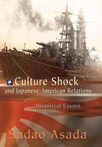 Culture Shock and Japanese-american Relations: Historical Essays