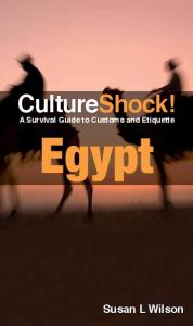 CultureShock! Egypt: A Survival Guide to Customs and Etiquette (4th Edition)
