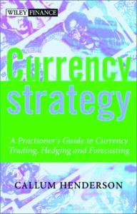 Currency Strategy: A Practitioner's Guide to Currency Trading, Hedging and Forecasting