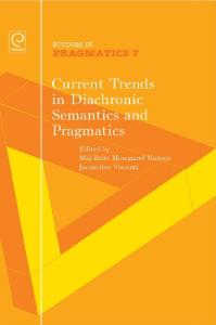 Current Trends in Diachronic Semantics and Pragmatics