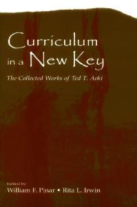 Curriculum in a New Key: The Collected Works of Ted T. Aoki (Studies in Curriculum Theory) (Studies in Curriculum Theory Series)