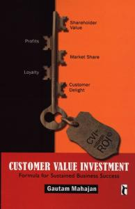 Customer Value Investment: Formula for Sustained Business Success