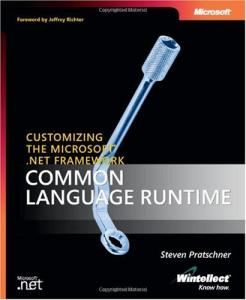 Customizing the Microsoft .NET Framework Common Language Runtime