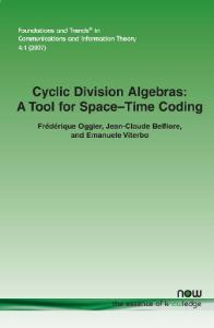 Cyclic Division Algebras: A Tool for Space-Time Coding (Foundations and Trends in Communications and Information Theory)