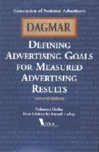 DAGMAR, Defining Advertising Goals for Measured Advertising Results 2Nd Ed