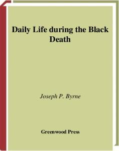 Daily Life during the Black Death (The Greenwood Press Daily Life Through History Series)